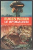 EUGEN WEBER - LE APOCALISSI - PROFEZIE CULTI E MILLENARISMI ATTRAVERSO I SECOLI - ED. GARZANTI - - Libros, Revistas, Cómics