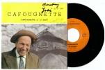 Cafougnette Et Ch'zeff  Vinyle 45 T  EPN 1006  Patois Picard Patoisant Lille   Mine Mineur - Comiques, Cabaret