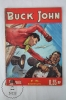 French Bimensuel Comic - Buck John, Nº 196 - 68 Pages - By Imperia And Cº 1954 - Libros, Revistas, Cómics