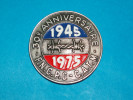 """Broche . Médaille ) Commémorative """" 1945 / 1975 : 30ém Anniversaire Des Prisonniers De Guerre : F.N.C.P.G - C.A.T.M - France"""