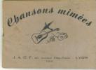 Carnet De Chansons Mimées édition JACF à Lyon 1941 Recueil De Chansons Paroles Et Musiques Avec Notes De Mimes - Livres, BD, Revues