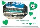 STADE GEOFFROY GUICHARD - Les Stéphanois Ont Le Vert - Football - Stades