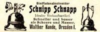Original-Werbung/ Anzeige 1916 - BINDFADENABSCHNEIDER SCHNIPP SCHNAPP / WALTHER KUNDE - DRESDEN - Ca. 60 X 25 Mm - Publicités