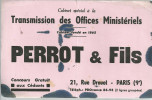 BUVARD   PARIS  PERROT & FILS  Transmission Des Offices Ministeriels..    ..... - Blotters