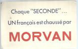 """BUVARD  MORVAN   Chaque """" SECONDE""""  UN Francais Est Chausse Par     ..... - Textile & Vestimentaire"""