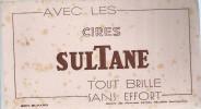 BUVARD Avec Les CIRES  SULTANE  Tout Brille Sans Effort  ............. - Produits Ménagers