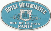 PARIS -  HOTEL  WESTMINSTER,  Old HOTEL LUGGAGE LABEL ETIQUETTE ETICHETTA BAGAGE - Hotel Labels