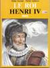 Le Roi Henri IV  Hélène Tierchant  Illustrations De Patrick Amblevert  Sud Ouest 1990  TBE - Geschiedenis