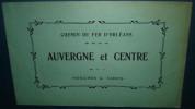 CHEMIN DE FER D'ORLEANS.AUVERGNE Et CENTRE.HORAIRES & TARIFS.4 Pages - Ferrovie