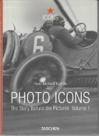 H.M. KOETZLE, PHOTO ICONS: THE STORY BEHIND THE PICTURES VOL. 1 1827-1926, TASCHEN - Fotografia