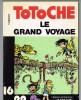 TOTOCHE - LE GRAND VOYAGE - Jean TABARY - Totoche