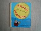 Jean De Brunhoff Babar En Ballon Les Albums Roses 1972 .Voir Photos. - Boeken, Tijdschriften, Stripverhalen