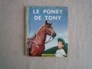 Le Poney De Tony W. P. Gottlieb Un Petit Livre D´or 106 Cocorico 1955 1ère édition. Voir Photos. - Libri, Riviste, Fumetti