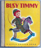 Busy Timmy By KATHRYN AND BYRON JACKSON : SIMON AND SCHUSTER NEW YORK - Enfants