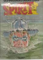 Will Eisner Spirit Les Dossiers Secrets Du Spirit  Editions ICARE De 1981 - Livres, BD, Revues