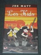 JOE MATT Les Kids EO - Editions Originales (langue Française)