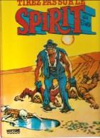 Will Eisner Spirit Tirez Pas Sur Le Spirit Editions Neptune Albin Michel De 1983 - Livres, BD, Revues
