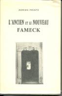 Livre Dédicacé Moselle Adrien Printz L´ancien Et Le Nouveau FAMECK  1972 Photos Et Gravures Près UCKANGE Et THIONVILLE - Autographed