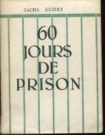 Integrale Sacha Guitry 60 Jours De Prison Ed L'elan 664 Pages - Livres, BD, Revues