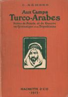 AUX CAMPS TURCO ARABES NOTES ROUTE GUERRE CYRENAIQUE TRIPOLITAINE 1913 ARMEE TURC TURQUIE ITALIE - Livres