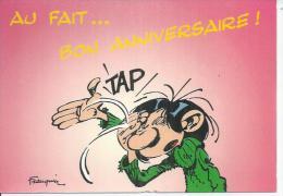 2208 - GASTON LAGAFFE - AU FAIT... BON ANNIVERSAIRE !  ( Déssin:  FRANQUIN ) - Illustrateurs & Photographes