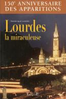 150e Anniversaire Des Apparitions - Lourdes - Dominique Lormier - Editions Trajectoire - Dépôt Légal : 1er Tri 2008 - Autres