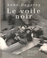 Le Voile Noir - Anny Duperey - Editions Du Seuil - Dépôt Légal : Avril 1992 - Libros, Revistas, Cómics