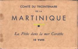 COMITE DU TRICENTENAIRE DE LA MARTINIQUE CARNET DE 10 CPA LA PECHE DANS LA MER CARAIBE - Martinique