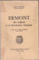 ANDRE VAQUIER - ERMONT DES ORIGINES A LA REVOLUTION FRANCAISE - Ile-de-France