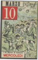 [211] 40 MARTIRI DI SEBASTE CALENDARIO DEI SANTI MERCOLEDI 10 MARZO 1898 MEDIOLANI EDITORE - Religion & Esotérisme