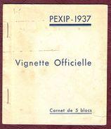CARNET DE 5 BLOCS DE LA VIGNETTE OFFICIELLE PEXIP-1937 - Neuf ** - Philatelic Fairs