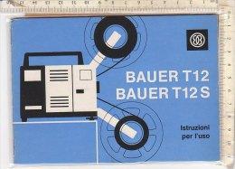 PO3310D# LIBRETTO ISTRUZIONI USO PROIETTORE SUPER 8 BAUER T12 - Scienze & Tecnica