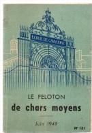 école D'application De L'arme Blindée Et De La Cavalerie.Le Peloton De Chars Moyens.124 Pages.juin 1949.n°131. - 1900 - 1949