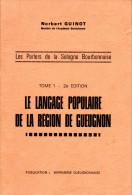 Le Langage Populaire De La Région De Gueugnon - 2° Edition 1973 - Bourgogne