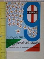 Cart.-   LIBERTAS -12-25 Aprile 1985- Bari 9° Festa Nazionale Dell'Amicizia 1945-1985. - Non Classificati