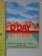 Cart.-   D  DAY - Normandia 6 Giugno 1944 - 1984 - LV° Anniversario Dello Sbarco Alleato. - Non Classificati
