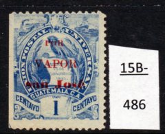 "Guatemala : The ""Ship Overprints"" - Unofficial On Definitive With Train Design Of 1886 : POR VAPOR San Jose - Trains"