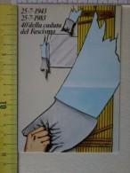 Cart.-   25-7-1943-83 - 40° Della Caduta Del Fascismo. - Non Classificati