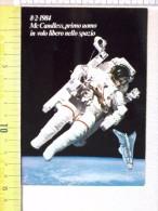 Cart.-   8- 2- 1984 - Mc Candless, Primo Uomo In Volo Libero Nello Spazio. - Non Classificati