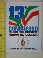 Cart.-   13° Congresso Per Il Lavoro,l'ordine,la Partecipazione - Nuova Repubblica - Roma 18-21 Febbraio 1982. - Non Classificati
