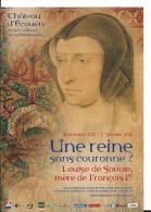 CPM Musé National De La Renaissance , Château D' Ecouen - 2015 Louise De Savoie Mère De François 1er - Dos Imprimé - Ecouen