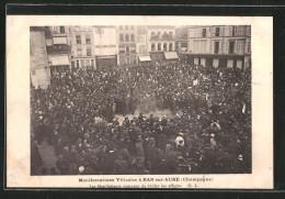 CPA Bar-sur-Aube, Manifestations Des Viticoles, Les Manifestants Viennent De Bruler Les Effigies - Bar-sur-Aube