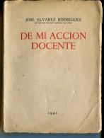 """""""DE MI ACCIÓN DOCENTE"""" AUTOR JOSE ALVAREZ RODRIGUEZ-EDIT. DEL AUTOR- AÑO 1941-PAG.155 USADO INTONSO RARE EDITION  GECKO - Cultural"""