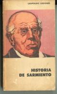 """""""HISTORIA DE SARMIENTO"""" AUTOR LEOPOLDO LUGONES-EDIT. EUDEBA- AÑO 1960-PAG.245 USADO GECKO - Biographies"""