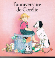 L´anniversaire De Corélie - Jeanne Marie Pubellier - 1987 - 14 Pages 21 X 21 Cm - Non Classés
