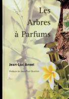 LES ARBRES A PARFUMS DE JEAN LUC ANSEL 2001 - Books