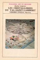 Les Christalleries Du VAL SAINT LAMBERT  Par Martine Lempereur 1976 - Cultura