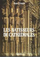 """""""Les Bâtisseurs De Cathédrales"""" Par J. Gimpel, 1991, 125 Pages - Esotérisme"""