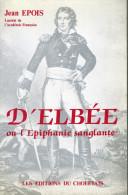 C1  VENDEE MILITAIRE Epois D ELBEE 1752 1794 Epiphanie Sanglante CHOUAN - Francese