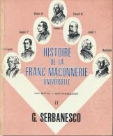 """Franc-Maçonnerie : """"Histoire De La Franc-Maçonnerie Universelle"""" Par G Serbanesco, 1964, 610 Pages - Geheimleer"""